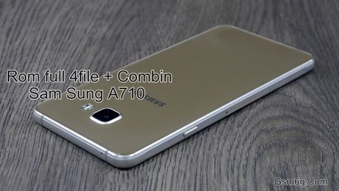 Rom full 4file + Rom Combination Sam Sung A710 (A7 2016) - Gsm6g